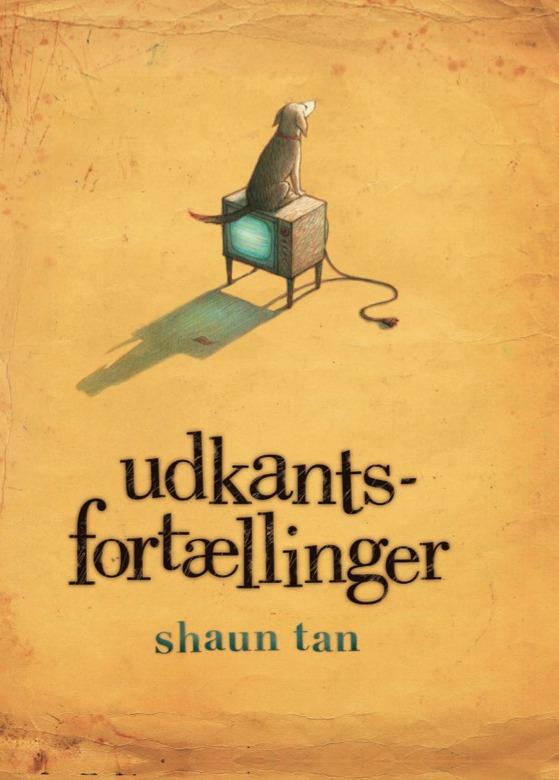 Shaun-Tan-Udkantsfortaellinger-ABC-Forlag