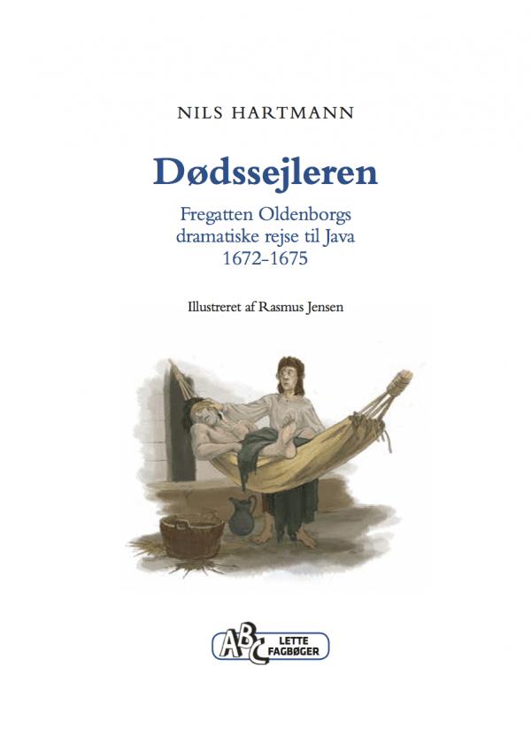 Dødssejleren. Fregatten Oldenborgs dramatiske rejse til Java 1672-1675; e-bog