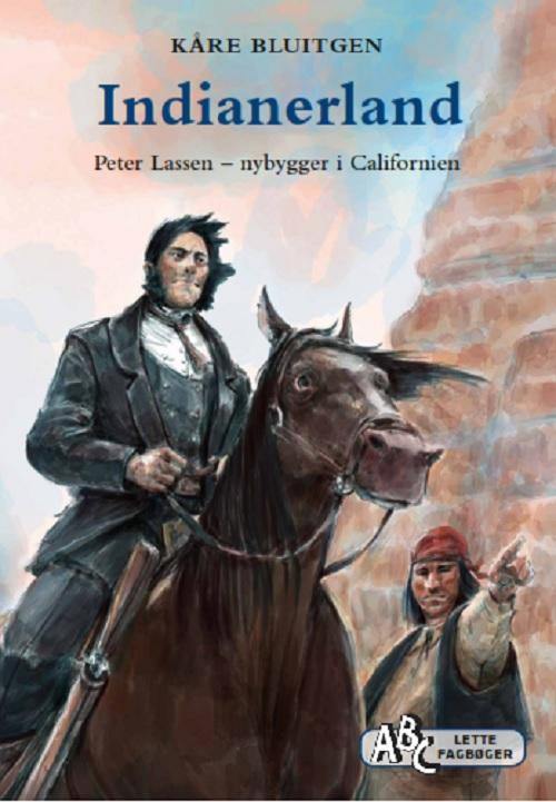 Indianerland. Peter Lassen – nybygger i Californien; e-bog