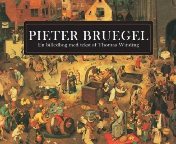 Pieter Bruegel - En billedbog med tekst af Thomas Winding; e-bog