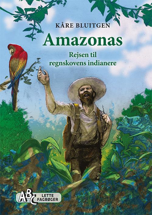 Amazonas - Rejsen til regnskovens indianere